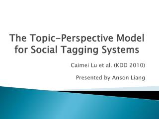 The Topic-Perspective Model for Social Tagging Systems