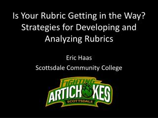 Is Your Rubric Getting in the Way?  Strategies for Developing and Analyzing Rubrics