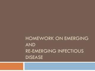 Homework on Emerging and  Re-emerging Infectious Disease