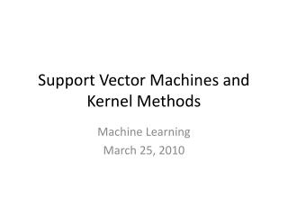 Support Vector Machines and Kernel Methods