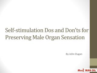 Self-stimulation Dos and Don'ts for Preserving Male Organ Se