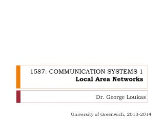1587: COMMUNICATION SYSTEMS 1 Local Area Networks