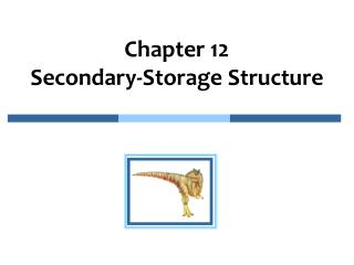 Chapter 12   Secondary-Storage Structure