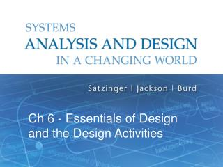 Ch  6 - Essentials of Design and the Design Activities