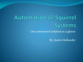 Automation @  Squirrel Systems
