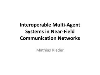 Interoperable Multi-Agent Systems in Near-Field Communication Networks