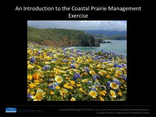 An Introduction to the Coastal  Prairie  Management Exercise