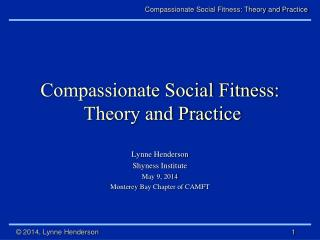 Compassionate Social Fitness:  Theory and Practice