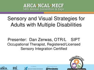 Sensory and Visual Strategies for Adults with Multiple Disabilities