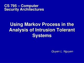 Using Markov Process in the Analysis of Intrusion Tolerant Systems