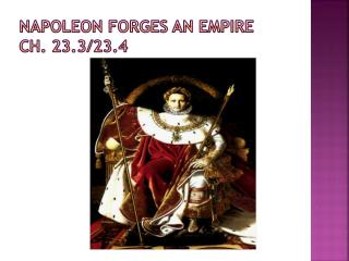 Napoleon Forges an Empire Ch. 23.3/23.4