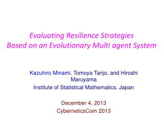 Evaluating Resilience Strategies  Based  on an Evolutionary  Multi agent  System