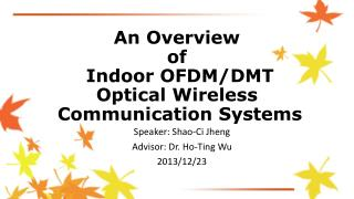 An Overview  of  Indoor OFDM/DMT  Optical Wireless  Communication Systems