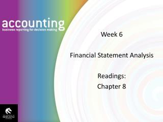 Week 6 Financial Statement Analysis Readings: Chapter 8