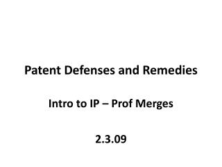 Patent Defenses and Remedies