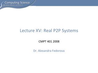 Lecture XV: Real P2P Systems
