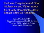 Perfume, Fragrance and Odor Intolerance and Other Indoor Air Quality Complaints How Should They Be Handled