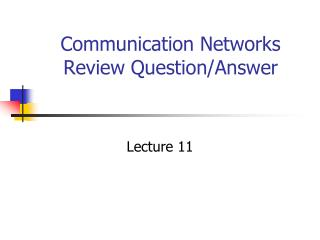 Communication Networks Review Question/Answer