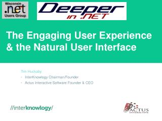 The Engaging User Experience & the Natural User Interface
