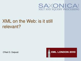 XML on the Web: is it still relevant?