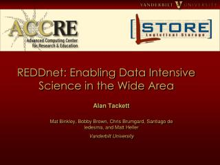 REDDnet : Enabling Data Intensive Science in the Wide Area
