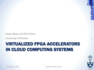 Virtualized FPGA accelerators in Cloud Computing Systems