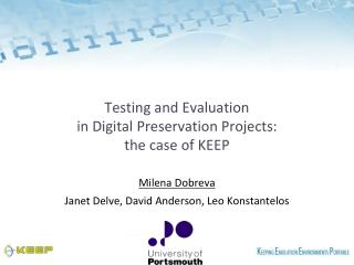 Testing and Evaluation  in Digital Preservation Projects:  the case of KEEP