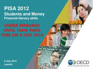 PISA 2012 Students and Money Financial literacy skills