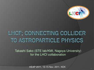 LHCf ; connecting collider to  astroparticle  physics