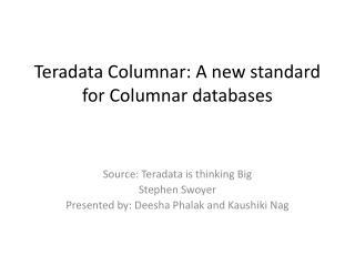 Teradata Columnar: A new standard for Columnar databases