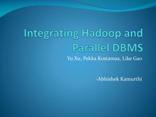 Integrating  Hadoop  and Parallel DBMS