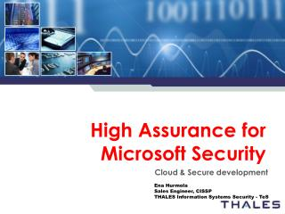 High  Assurance for  Microsoft Security