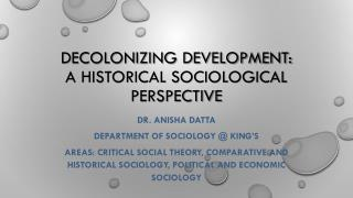 Decolonizing development: A historical sociological perspective