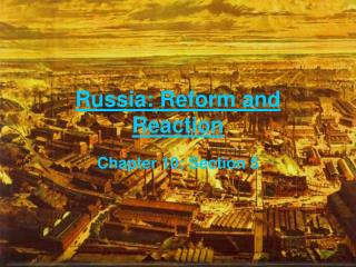 Russia: Reform and Reaction