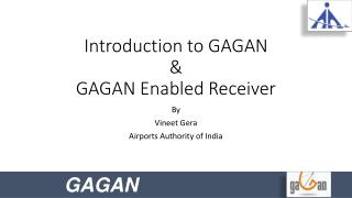 Introduction to GAGAN & GAGAN Enabled Receiver