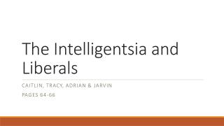 The Intelligentsia and Liberals