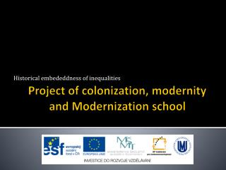 Project  of colonization, modernity and Modernization school