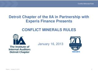 Detroit Chapter of the IIA in Partnership with Experis Finance Presents CONFLICT MINERALS RULES