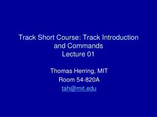 Track Short Course: Track Introduction and Commands Lecture 01