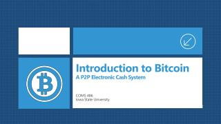 Introduction to Bitcoin A P2P Electronic Cash System