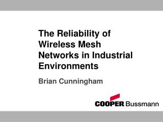 The Reliability of Wireless Mesh Networks in Industrial Environments