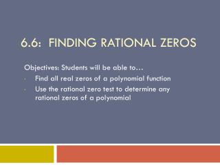 6.6:  Finding Rational Zeros