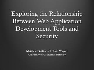 Exploring the Relationship Between Web Application Development Tools and Security