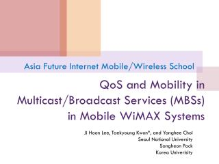 QoS and Mobility in Multicast/Broadcast Services (MBSs) in  Mobile WiMAX Systems