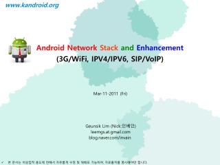 Android Network Stack and Enhancement (3G/ WiFi ,  IPV4/IPV6, SIP/VoIP)