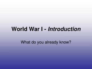 World War I -  Introduction