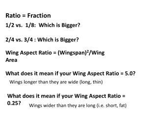 Ratio = Fraction
