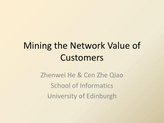 Mining the Network Value of Customers