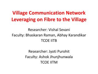 Village Communication Network Leveraging on  Fibre  to the Village
