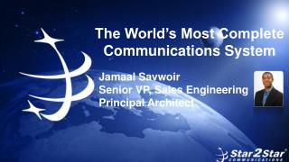 The World's Most Complete Communications System